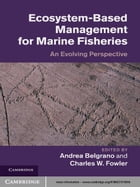 Ecosystem Based Management for Marine Fisheries: An Evolving Perspective