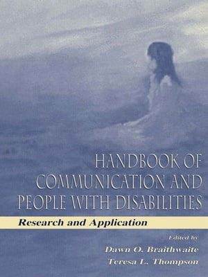 Handbook of Communication and People With Disabilities Research and Application