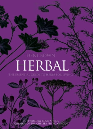 Herbal The Essential Guide to Herbs for Living