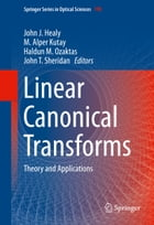 Linear Canonical Transforms: Theory and Applications