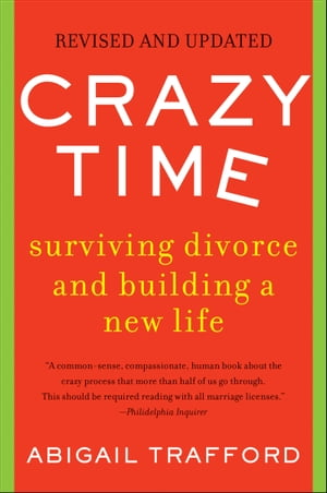 Crazy Time: Surviving Divorce and Building a New Life, Revised Edition