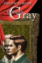 The Picture of Dorian Gray (Annotated, Full and with Active Content) by Oscar Wilde