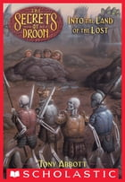 The Secrets of Droon #7: Into the Land of the Lost by Tony Abbott