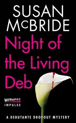 Book Night of the Living Deb: A Debutante Dropout Mystery by Susan McBride