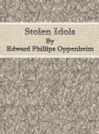 Stolen Idols by Edward Phillips Oppenheim