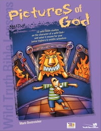 Wild Truth Bible Lessons--Pictures of God: 12 MORE wild Bible studies on the character of a wild…