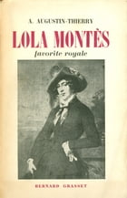 Lola Montès, favorite royale by Augustin-Thierry A.