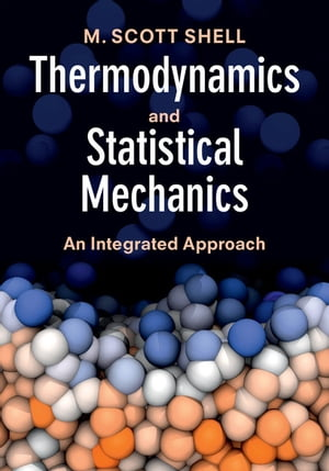 Thermodynamics and Statistical Mechanics An Integrated Approach