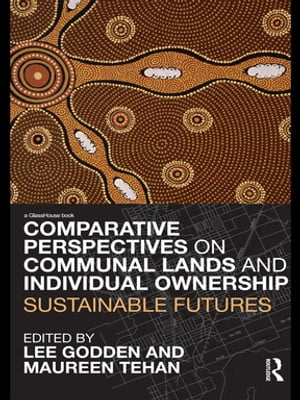Comparative Perspectives on Communal Lands and Individual Ownership Sustainable Futures