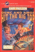DUNC AND AMOS HIT THE BIG TOP by Gary Paulsen