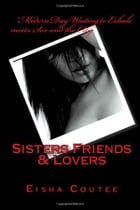 Sisters Friends & Lovers by Eisha Coutee