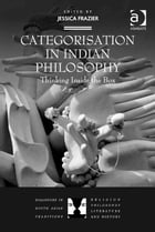 Categorisation in Indian Philosophy: Thinking Inside the Box
