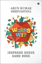 Words Wit: Isoprene Queue Game Book by Arun Kumar Shrivastava