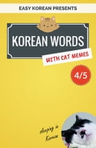 Korean Words with Cat Memes 4/5: Korean Vocabulary Flashcards for Beginners by Min Kim