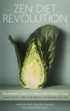 The Zen Diet Revolution: The Mindful Path to Permanent Weight Loss by Martin Faulks