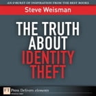 The Truth About Identity Theft by Steve Weisman