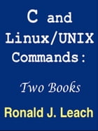 C and Linux/UNIX Commands: Two Books by Ronald J. Leach
