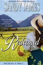 Redeemed (Safe Havens 3) by Sandy James