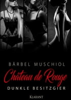 Chateau de Rouge - Dunkle Besitzgier by Bärbel Muschiol