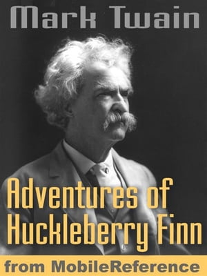 The Adventures Of Huckleberry Finn. Illustrated.: Illustrated By E. W. Kemble (Mobi Classics)