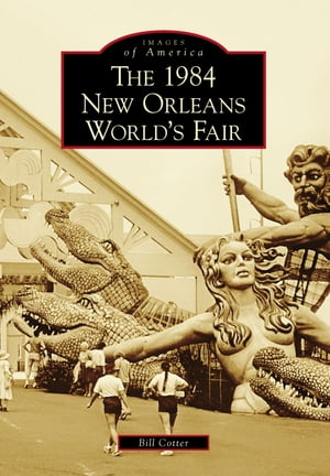 1984 New Orleans World's Fair,  The