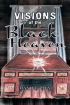 Visions of the Black Heaven by Daniel Zien