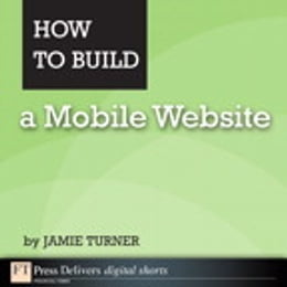 Book How to Build a Mobile Website by Jamie Turner