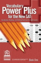 Vocabulary Power Plus for the New SAT - Book One by Daniel A. Reed