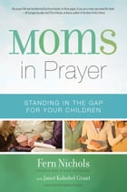 Moms in Prayer: Standing in the Gap for Your Children