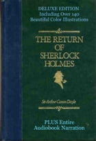 THE RETURN OF SHERLOCK HOLMES: [Deluxe Edition] The Complete and Original Classic Including Over 140 Beautiful Color Illustrations  by Sir Arthur Conan Doyle