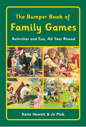 The Bumper Book of Family Games Activities and Fun,  All Year Round
