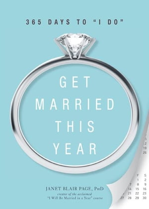 "Get Married This Year: 365 Days to ""I Do"" 365 Days to ""I Do"""