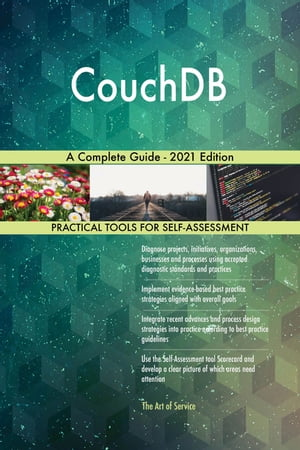 CouchDB A Complete Guide - 2021 Edition by Gerardus Blokdyk