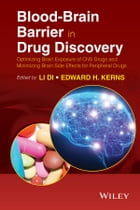 Blood-Brain Barrier in Drug Discovery: Optimizing Brain Exposure of CNS Drugs and Minimizing Brain…