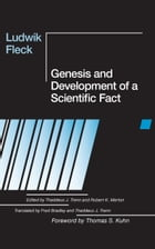 Genesis and Development of a Scientific Fact by Ludwik Fleck