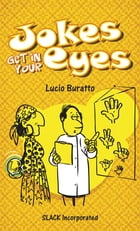 Jokes Get in Your Eyes by Lucio Buratto