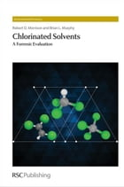 Chlorinated Solvents: A Forensic Evaluation