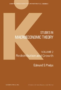 Studies in Macroeconomic Theory: Redistribution and Growth