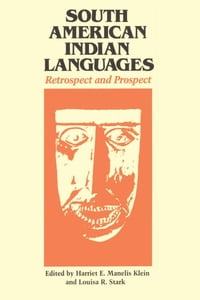 South American Indian Languages: Retrospect and Prospect