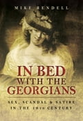 In Bed with the Georgians c6dde2b5-24cb-4269-b50d-d74c4b3a895f