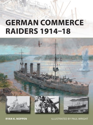 German Commerce Raiders 1914�?18