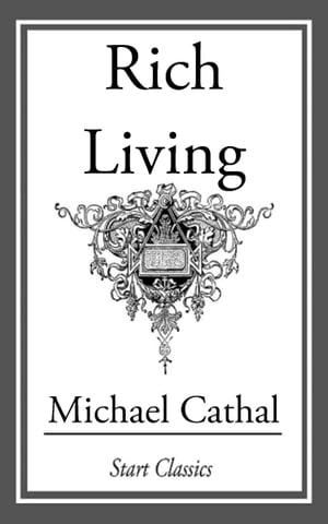 Rich Living by Michael Cathal