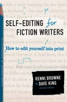 Self-Editing for Fiction Writers, Second Edition: How to Edit Yourself Into Print by Renni Browne