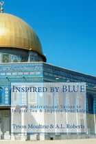 Inspired by BLUE: Daily Motivational Verses to Inspire You & Improve Your Life