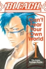 Bleach: Can't Fear Your Own World, Vol. 1 Cover Image