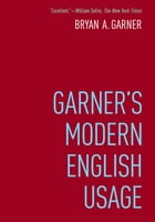 Garner's Modern English Usage by Bryan Garner