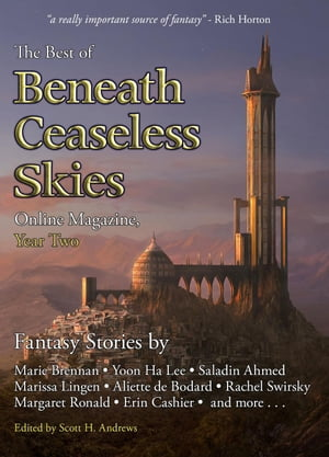 The Best of Beneath Ceaseless Skies Online Magazine, Year Two