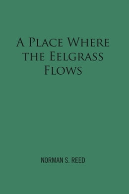 Book A Place Where the Eelgrass Flows by Norman S. Reed