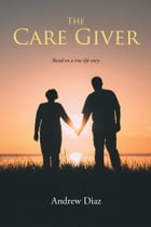 The Care Giver by Andrew Diaz