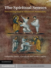 The Spiritual Senses: Perceiving God in Western Christianity